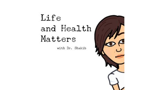 Life and Health Matters with Dr Shakib